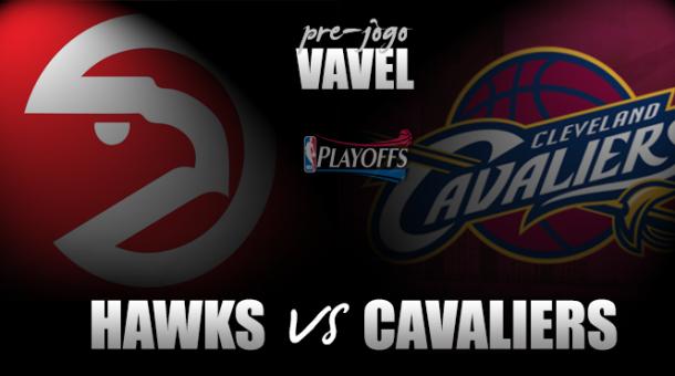Final da Conferência Leste: Atlanta Hawks vs. Cleveland Cavaliers