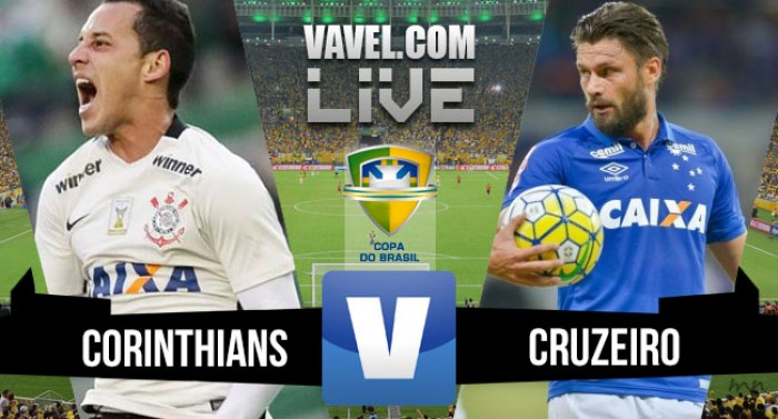 Resultado Corinthians x Cruzeiro pela Copa do Brasil 2016 (2-1)