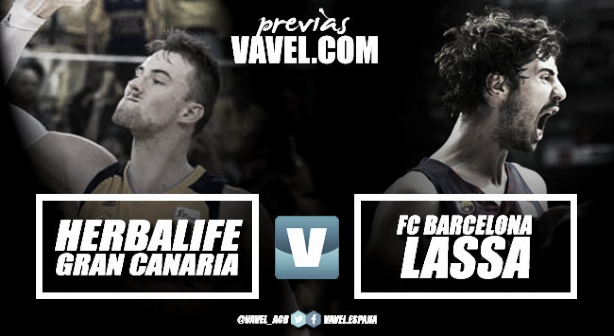 Previa Herbalife Gran Canaria - FC Barcelona Lassa: a seguir soñando