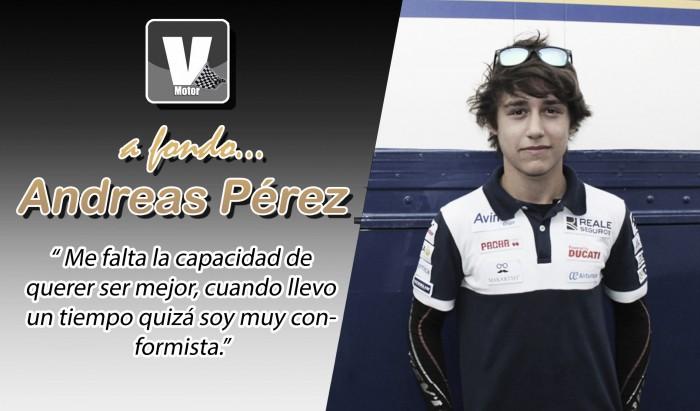 """Andreas Perez, a fondo:""""Me falta la capacidad de querer ser mejor"""""""