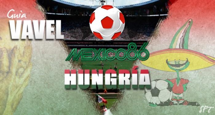 Guía VAVEL Mundial México 1986: Hungría
