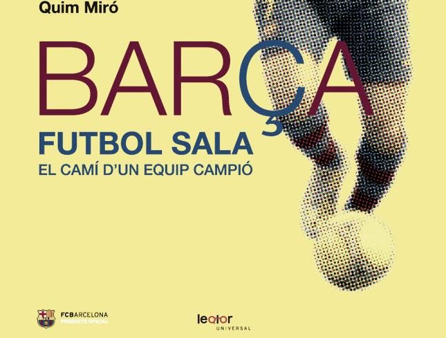 Presentación del libro 'Barça fútbol sala, el camino de un equipo campeón'