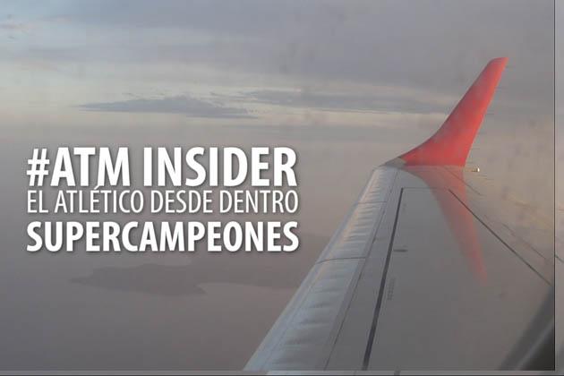 """""""ATM Insider"""", los Supercampeones desde dentro"""