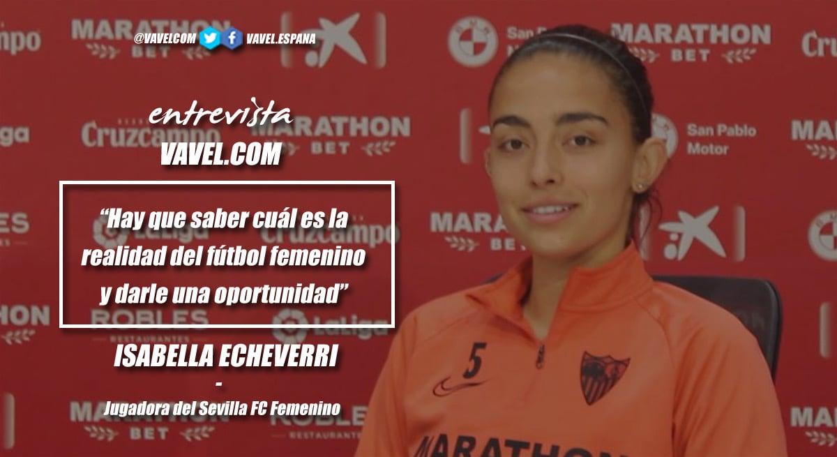 """Entrevista a Isabella Echeverri: """"Hay que saber cuál es la realidad del fútbol femenino y darle una oportunidad"""""""