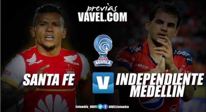 Previa Santa Fe Vs Medellín: el equipo bogotano se ilusiona con la semifinal de Copa Águila 2017