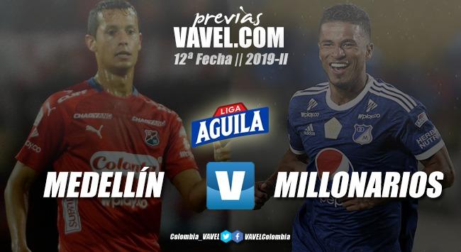 Previa Independiente Medellín vs. Millonarios FC: duelo de necesidad