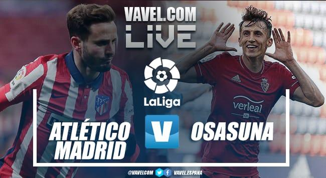 Resumen del Atlético de Madrid vs Osasuna por la jornada 37 de LaLiga (2-1)