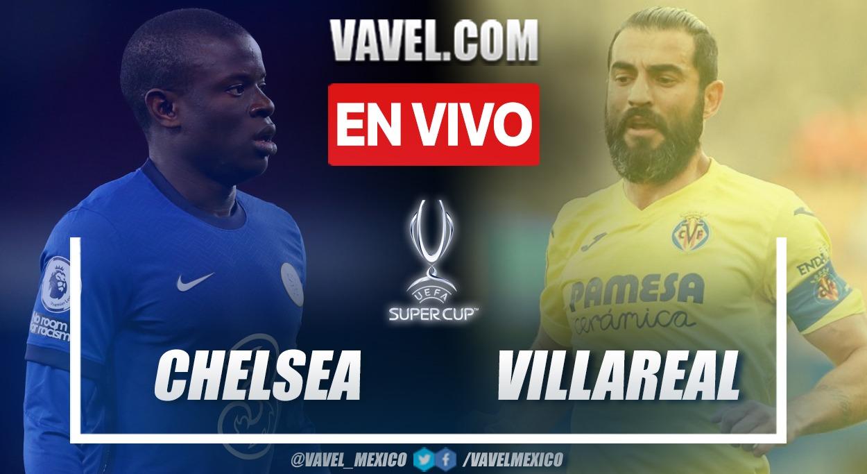 Resumen Chelsea vs Villarreal 1 (6) - 1 (5) en la final de la Supercopa de Europa 2021