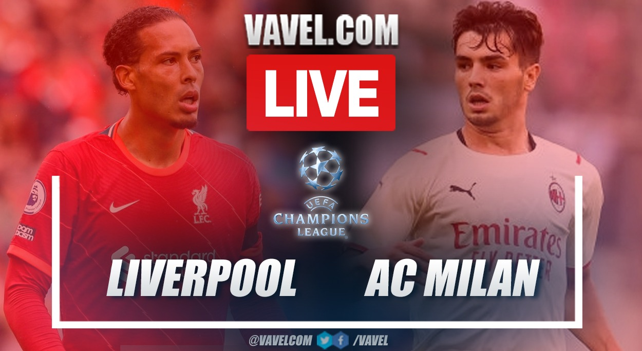Goals and Highlights: Liverpool 3-2 AC Milan in UEFA Champions League 2021-22