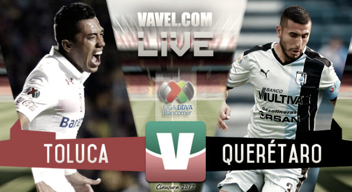 Resultado Toluca 1-2 Querétaro en Liga MX 2017