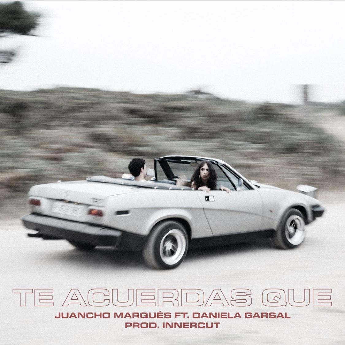 """""""Te acuerdas que"""", la nueva canción de Juancho Marqués y Daniela Garsal"""