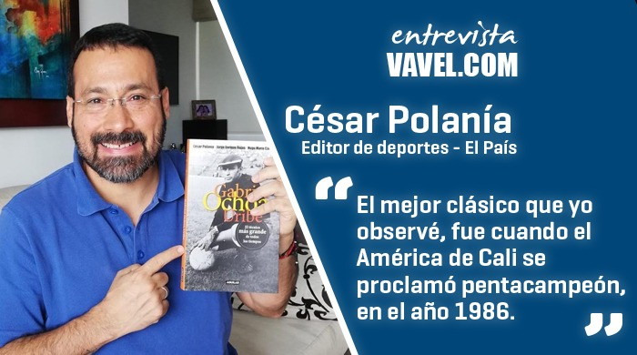 """Entrevista con César Polanía: """"Soy hincha del América de Cali, porque el fútbol es como el amor"""""""