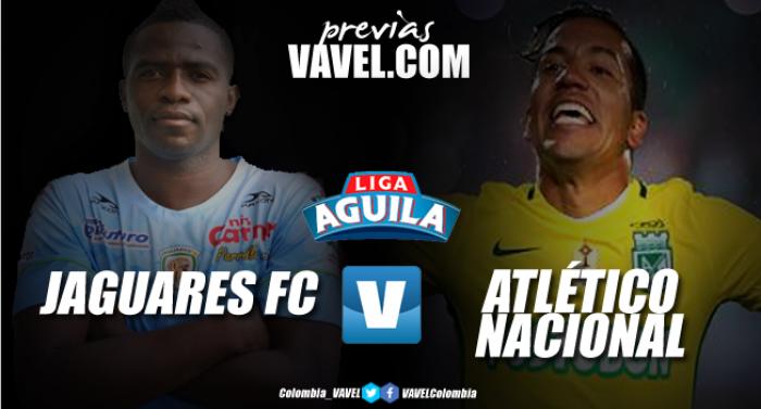 Previa Jaguares Vs Atlético Nacional: El 'verde' quiere seguir reinando en el Jaraguay