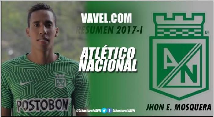 Resumen Atlético Nacional 2017-I: Jhon Edison Mosquera, llegó como refuerzo y terminó sin marcar diferencia