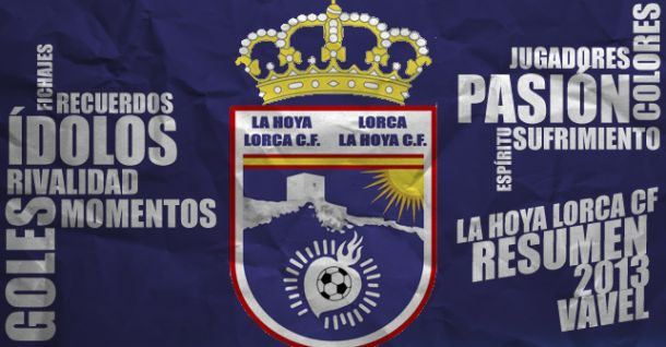 La Hoya Lorca 2013: el año en el que se hicieron famosos