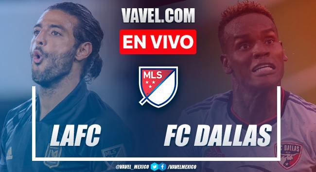 Goles y resumen del LAFC 2-0 Dallas en MLS 2021