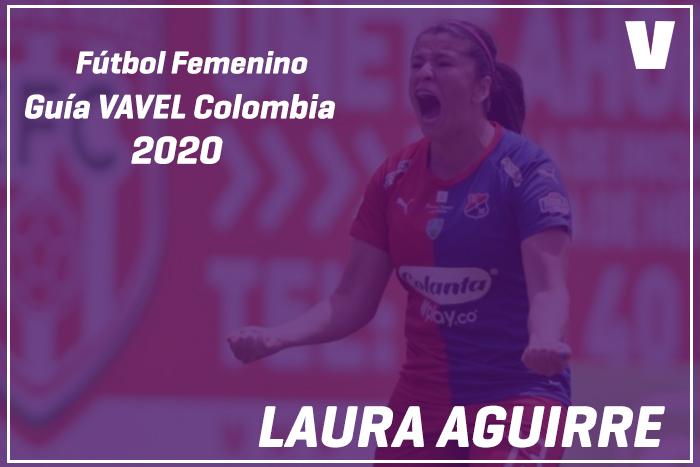 Guía VAVEL Fútbol Femenino: Laura Aguirre
