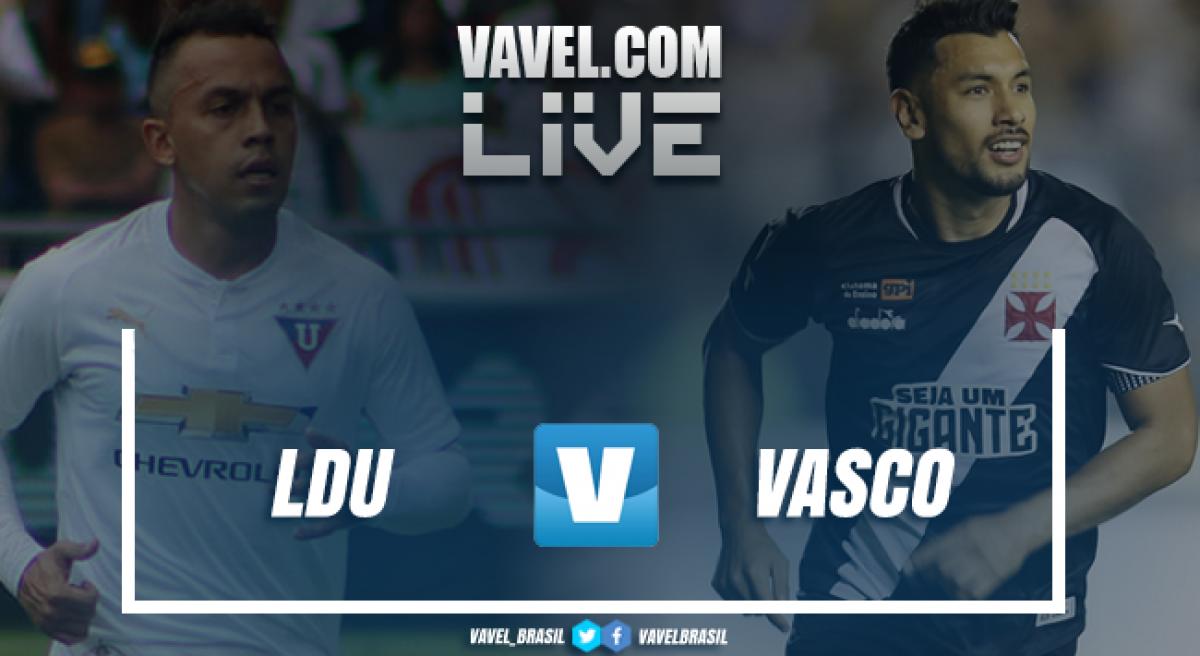 Resultado LDU x Vasco pela Copa Sul-Americana 2018 (3-1)