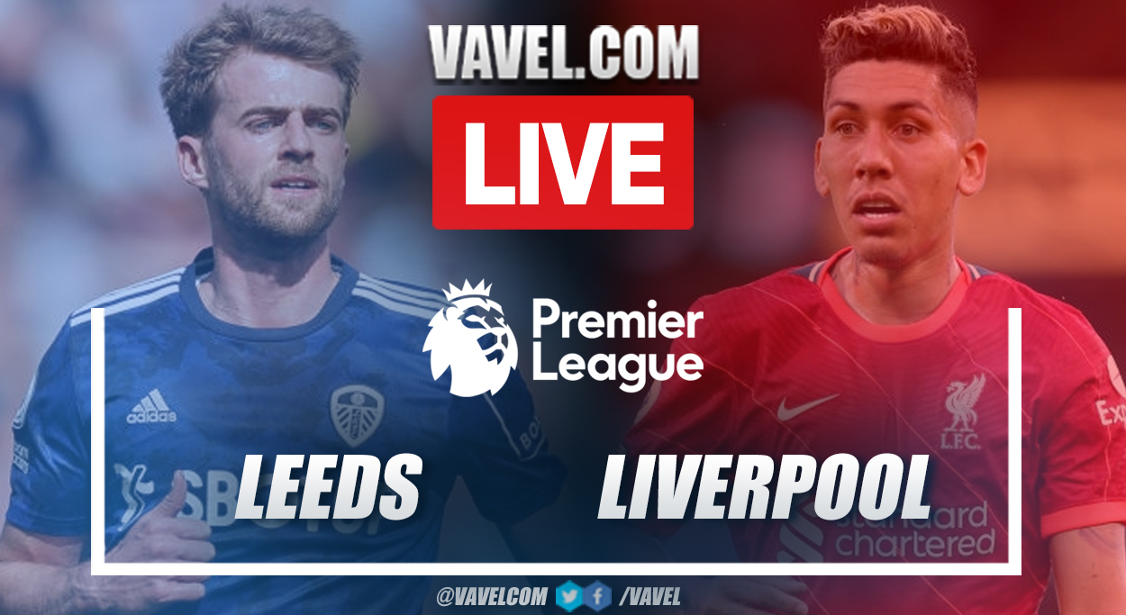 Highlights and goals: Leeds 0-3 Liverpool in Premier League 2021-22