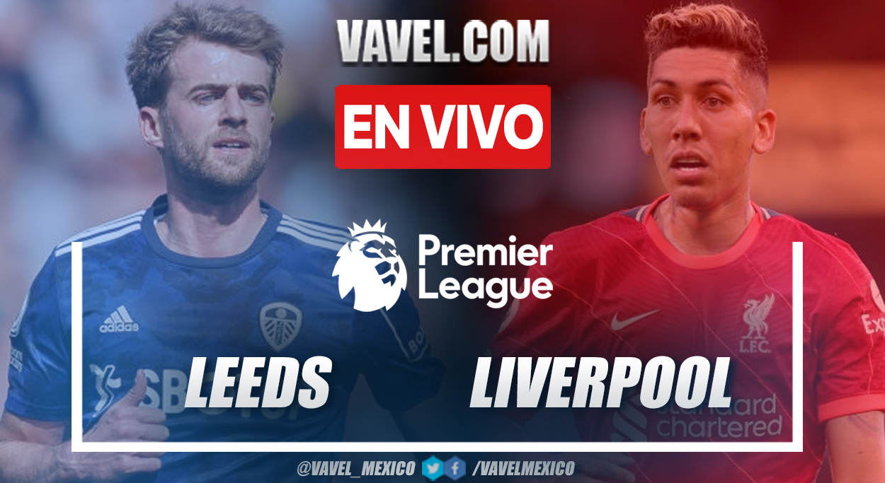 Resumen y goles: Leeds 0-3 Liverpool en Premier League 2021-22
