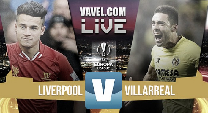 Liverpool through to Europa League final after 3-0 win over Villarreal