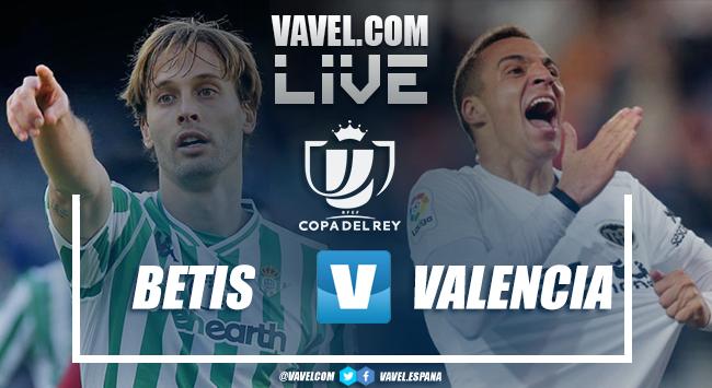 Resumen Real Betis vs Valencia en semifinales Copa del Rey 2019 (2-1)