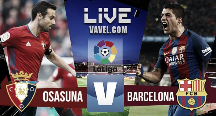 Partido Osasuna vs Barcelona en vivo y en directo en La Liga 2016