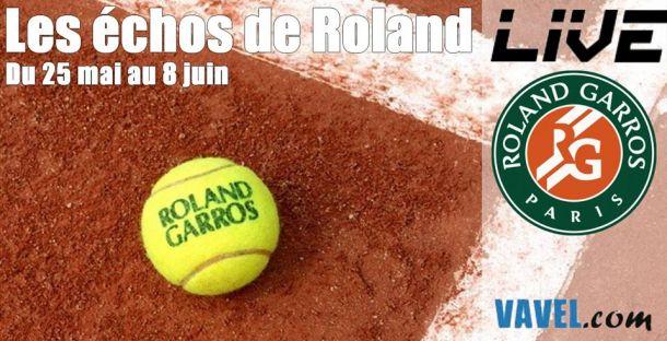 Live Les échos de Roland : Roland Garros en direct et en intégralité