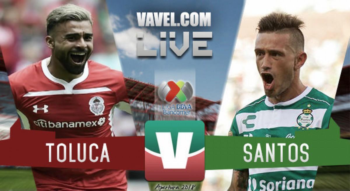 Resultado y goles del Toluca 2-1 Santos de la Liga MX 2018