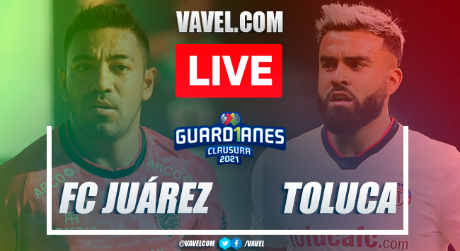 Goal and highlights: FC Juarez vs Toluca in 2021 Liga MX Guard1anes