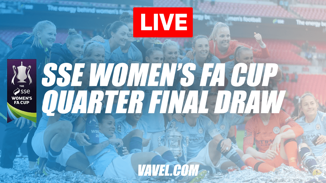 Women's FA Cup quarterfinal draw in full; round 7 details; round 6 recaps