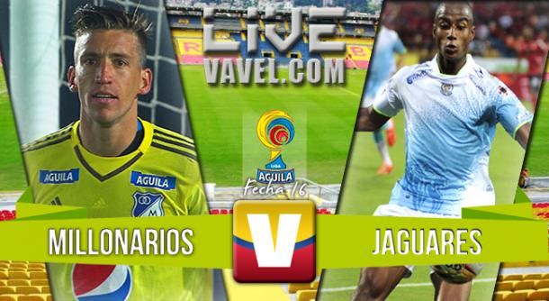 Resultado Millonarios - Jaguares en Liga Águila 2015 (3-1)
