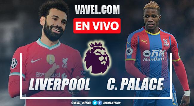 Goles y resumen del Liverpool 3-0 Crystal Palace en Premier League 2021
