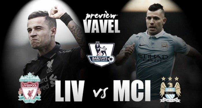 Liverpool - Manchester City Preview: Reds looking to avenge Wembley defeat