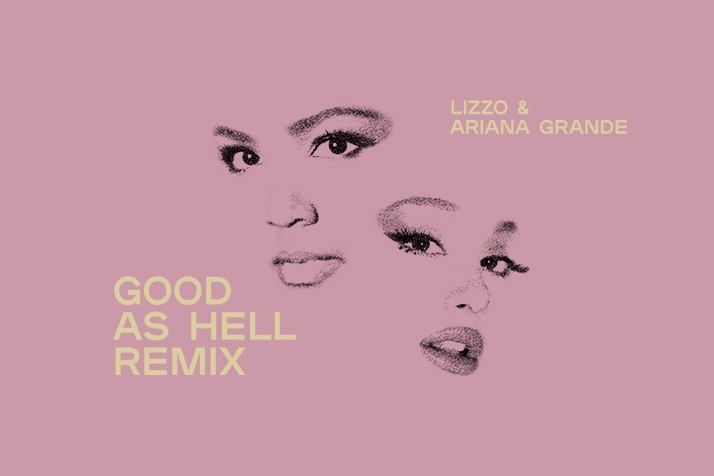 El remix de 'Good as Hell' une las voces de Lizzo y Ariana Grande