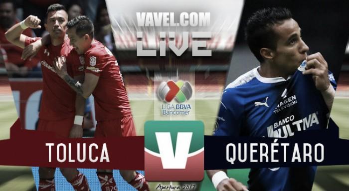 Resultado y goles del Toluca 3-2 Querétaro en Liga MX 2017
