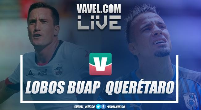 Resultados y goles del Lobos BUAP (3-1) Querétaro