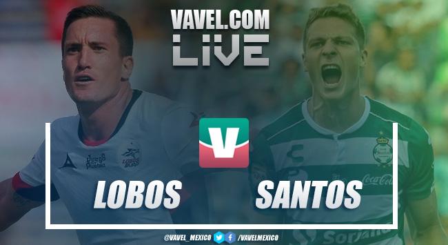 Resultado y goles del Lobos BUAP 2-0 Santos Laguna en Liga MX 2019