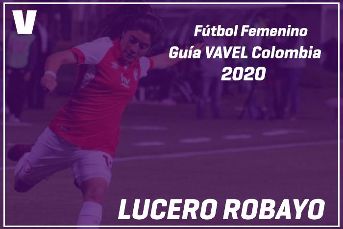 Guía VAVEL Fútbol Femenino: Lucero Robayo