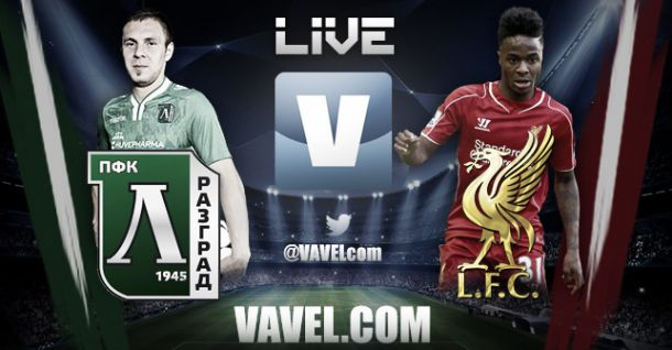 Ludogorets Razgrad vs Liverpool Live Commentary and Score of UCL Results 2014