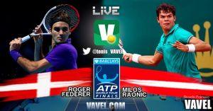 Roger Federer vs Milos Raonic en vivo y en directo online en el Masters de Londres 2014