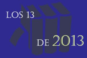 Los 13 de 2013: lo más destacado de las letras en este año que termina