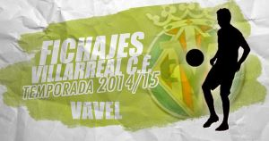 Fichajes del Villarreal CF temporada 2014/2015 en directo