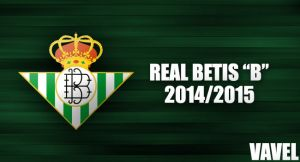 "Temporada del Real Betis ""B"" 2014-2015, en VAVEL"