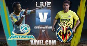 Previa de la Europa League: FK Astana vs Villarreal CF en vivo y en directo online