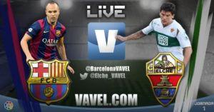 Live Liga BBVA : le match FC Barcelone - Elche en direct