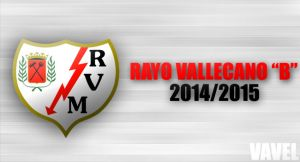 Temporada del Rayo Vallecano B 2014-2015, en VAVEL