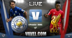 As it happened: Leicester City 1-3 Liverpool Live Score and Commentary of EPL 2014