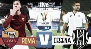 Risultato finale Roma - Cesena in Coppa Italia 2016/2017 (2-1): vittoria con il brivido per i giallorossi