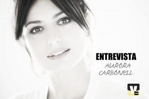 """Entrevista a la actriz Aurora Carbonell: """"Admiro a muchas y muchos compañeros"""""""
